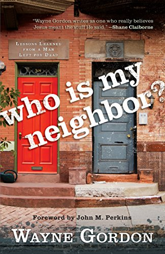 Who Is My Neighbor?: Lessons Learned From a Man Left for Dead