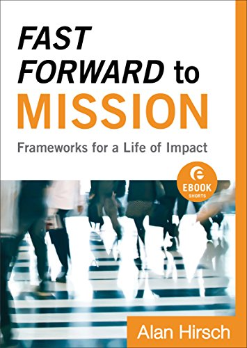Fast Forward to Mission: Frameworks for a Life of Impact
