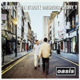 (What's the Story) Morning Glory? (1995) (Album) by Oasis
