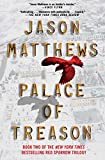 Cover Image of Palace of Treason: A Novel by Jason Matthews published by Scribner