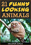 Free Kindle Book : 21 Funny Looking Animals: Extraordinary Animal Photos & Facinating Fun Facts For Kids (Weird & Wonderful Animals - Book 7)