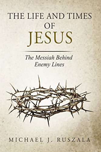 The Life and Times of Jesus (Part II): The Messiah Behind Enemy Lines