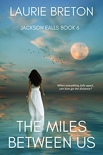 Free Kindle Book : The Miles Between Us: Jackson Falls Book 6