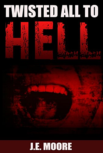 Free eBook - Twisted all to Hell