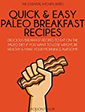 Free Kindle Book : Quick and Easy Paleo Breakfast Recipes: Delicious Breakfast Recipes To Eat On The Paleo Diet If You Want To Lose Weight, Be Healthy And Make Your Mornings Awesome