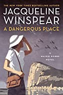 Book Cover: A Dangerous Place by Jacqueline Winspear