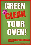 Free Kindle Book : Green Clean Your Oven: 4 Easy Ways to Clean Your Oven   Without Using Toxic Chemicals