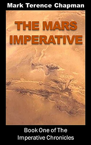 Free Kindle Book : The Mars Imperative: Book One of the Imperative Chronicles
