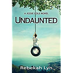 Undaunted: A Jessie Cole Novel (Jessie Cole Trilogy Book 1)