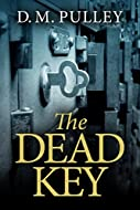 Book Cover: The Dead Key by D M Pulley