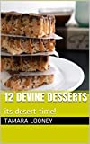 Free Kindle Book : 12 devine desserts: its desert time! (devine deserts)