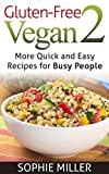 Free Kindle Book : Gluten-Free Vegan Cookbook: Quick and Easy Recipes to aid Weightloss