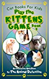 Free Kindle Book : Cat Books For Kids: Play The Kittens Game (Book 2)