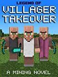 Free Kindle Book : The Great Villager Takeover: A Minecraft Novel