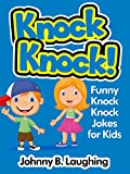 Free Kindle Book : Knock Knock Jokes for Kids!: 50+ Funny Knock Knock Jokes for Kids (Funny and Hilarious Joke Books for Children Book 6)