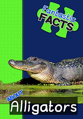 Free Kindle Book : Fantastic Facts About Alligators: Illustrated Fun Learning For Kids