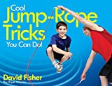 Free Kindle Book : Cool Jump-Rope Tricks You Can Do!: A Fun Way to Keep Kids 6 to 12 Fit Year-