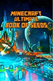 Free Kindle Book : Minecraft: Ultimate Book of Seeds: Discover All Unbelievable Worlds Minecraft Has to Offer! The Masterpiece for all Minecraft Fans!