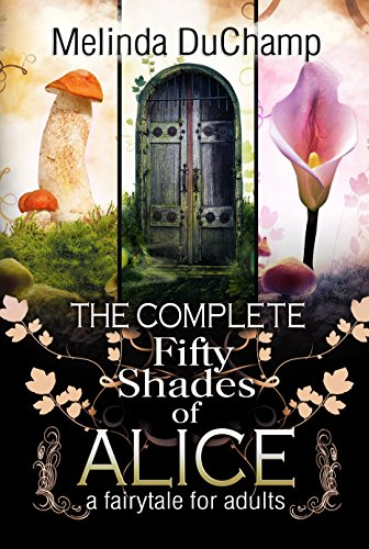 The Complete Fifty Shades of Alice