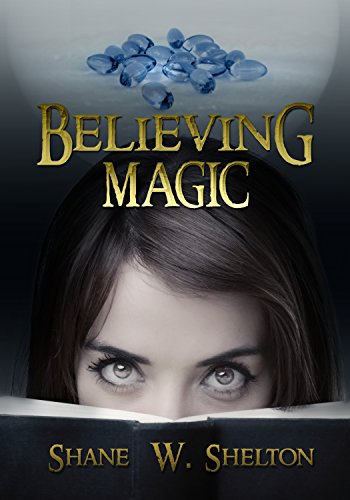 Believing Magic: Believing Magic Series by Shane Shelton