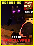 Free Kindle Book : Minecraft: Age of Apocalypse (Part 2) (Minecraft: Based on True Story)