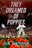 Free Kindle Book : They Dreamed of Poppies (a novelette)