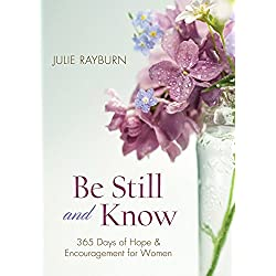 Be Still and Know. . .: 365 Devotions for Abundant Living