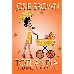 Totlandia: Book 1 (Contemporary Romance): The Onesies - Fall