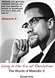 Free Kindle Book : Living in the Era of Revolution: The Words of Malcolm X