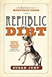 Cover Image of Republic Of Dirt: A Return to Woefield Farm by Susan Juby published by Harper Perennial