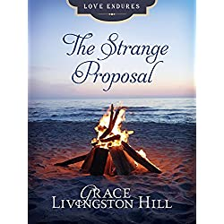 The Strange Proposal (Love Endures)