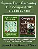 Free Kindle Book : Square Foot Gardening And Compost 101 - 2-Book Bundle: How To Build And Get The Best Results From Your SFG