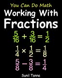 Free Kindle Book : You Can Do Math: Working With Fractions