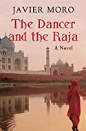 Book cover: The Dancer and the Raja by Javier Moro