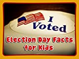 Free Kindle Book : Children Book : Election Day Facts for Kids (Great Book about Election Day)(Ages 9+)