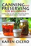 Free Kindle Book : Canning and Preserving For Beginners: Learn How to Can And Preserve Meats, Vegetables Fruits, And Jams