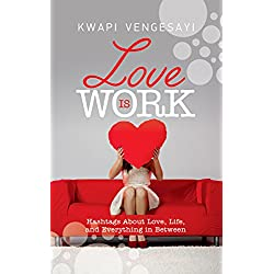 Love is Work: Hashtags About Love, Life and Everything in Between