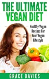 Free Kindle Book : The Ultimate Vegan Diet: Healthy Vegan Recipes For Your Vegan Lifestyle (Recipes, diet, your, healthy, vegan, cookbooks, veganism)