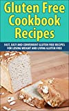 Free Kindle Book : Gluten Free Cookbook Recipes: Fast, Easy and Convenient Gluten Free Recipes for Losing Weight and Living Gluten Free