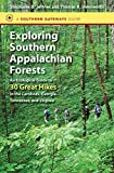 Exploring Southern Appalachian forests : an ecological guide to 30 great hikes in the Carolinas, Georgia, Tennessee, and Virginia