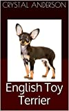 Free Kindle Book : English Toy Terrier: How to Own, Train and Care for Your English Toy Terrier