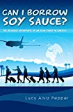 Free Kindle Book : Can I Borrow Soy Sauce?: The Hilarious Adventures Of An Asian Family In America