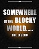 Free Kindle Book : Somewhere In The Blocky World.....: A Minecraft Legend
