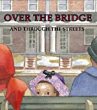 Free Kindle Book : Over the Bridge and Through the Streets