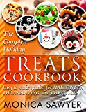 Free Kindle Book : The Complete Holiday Treats Cookbook: Easy to make Goodies for Halloween, Thanksgiving, and Christmas