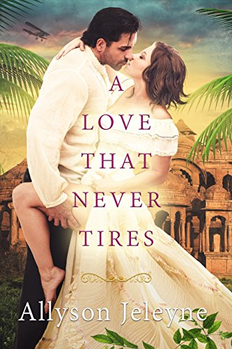 A Love That Never Tires by Allyson Jeleyne