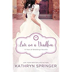 Love on a Deadline: An August Wedding Story (A Year of Weddings Novella Book 9)