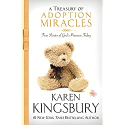 A Treasury of Adoption Miracles: True Stories of God's Presence Today (Miracle Books Collection)