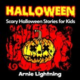 Free Kindle Book : Halloween: Scary Short Stories: Scary Halloween Stories for Kids + Halloween Jokes (Halloween Ghost Stories for Kids)