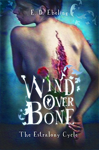 Wind Over Bone - The Estralony Cycle